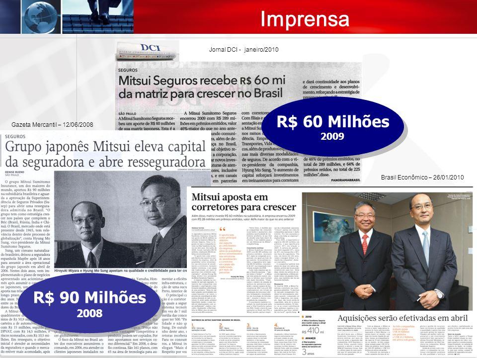 Imprensa R$ 60 Milhões R$ 90 Milhões 2008 2009
