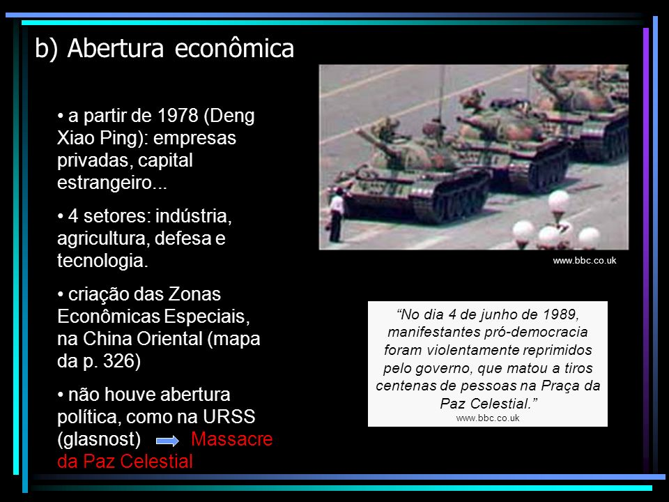 b) Abertura econômica a partir de 1978 (Deng Xiao Ping): empresas privadas, capital estrangeiro...