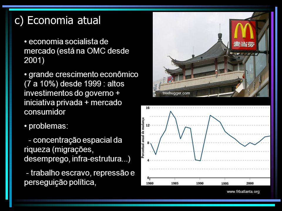 c) Economia atual economia socialista de mercado (está na OMC desde 2001)