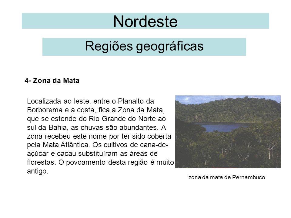 Nordeste Regiões geográficas 4- Zona da Mata