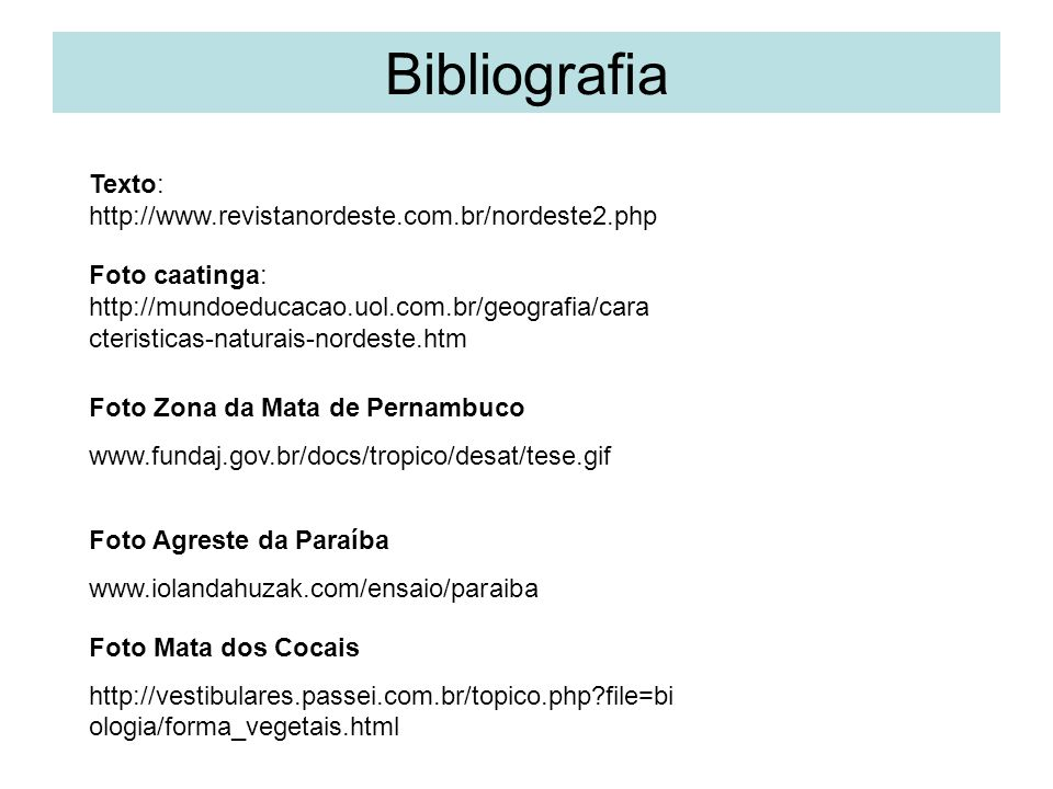 Bibliografia Texto: http://www.revistanordeste.com.br/nordeste2.php