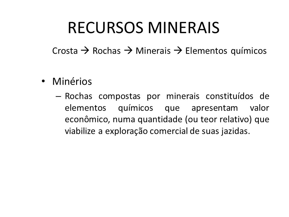 RECURSOS MINERAIS Minérios