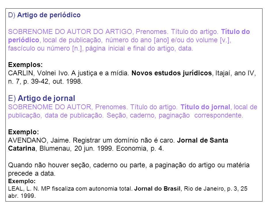 D) Artigo de periódico SOBRENOME DO AUTOR DO ARTIGO, Prenomes