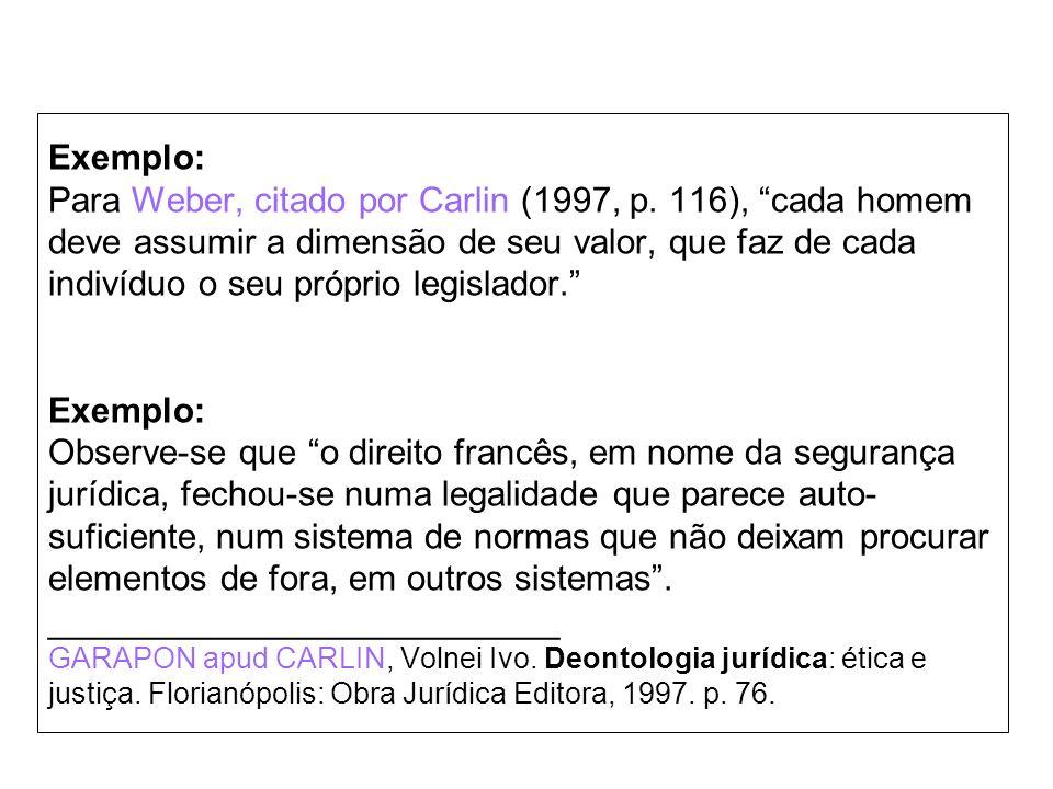 Exemplo: Para Weber, citado por Carlin (1997, p