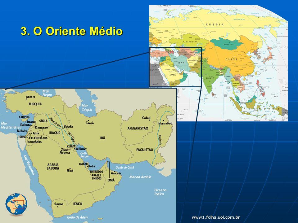 3. O Oriente Médio www1.folha.uol.com.br