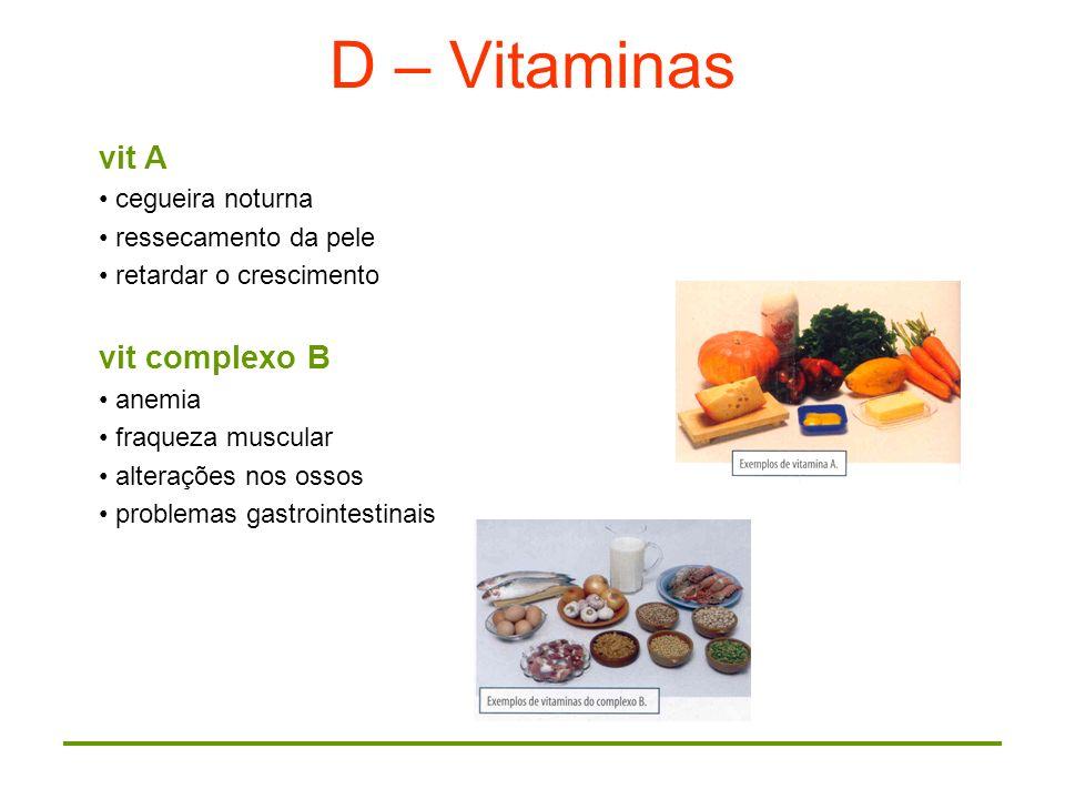 D – Vitaminas vit A vit complexo B cegueira noturna