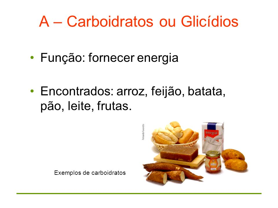 A – Carboidratos ou Glicídios
