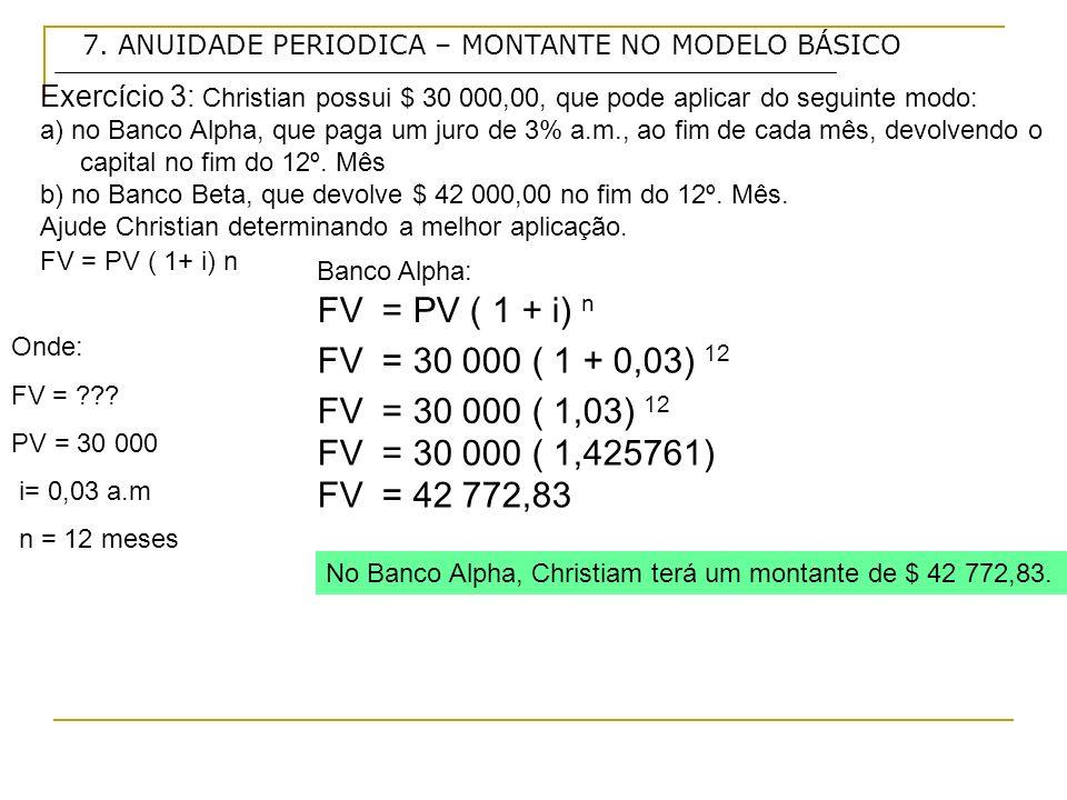 FV = PV ( 1 + i) n FV = 30 000 ( 1 + 0,03) 12 FV = 30 000 ( 1,03) 12