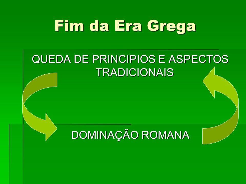 QUEDA DE PRINCIPIOS E ASPECTOS TRADICIONAIS