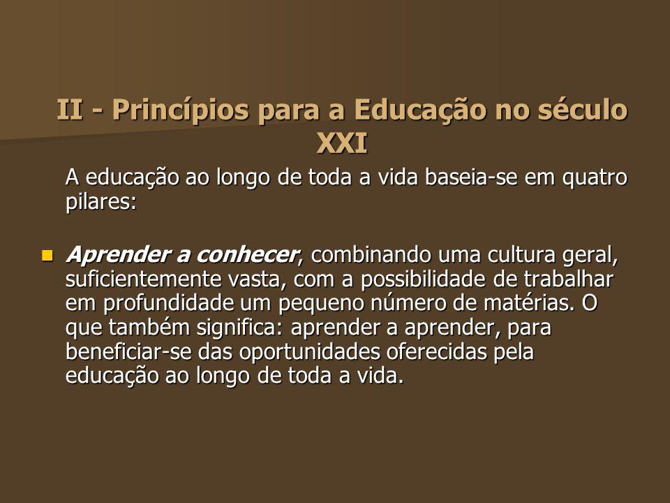 II - Princípios para a Educação no século XXI