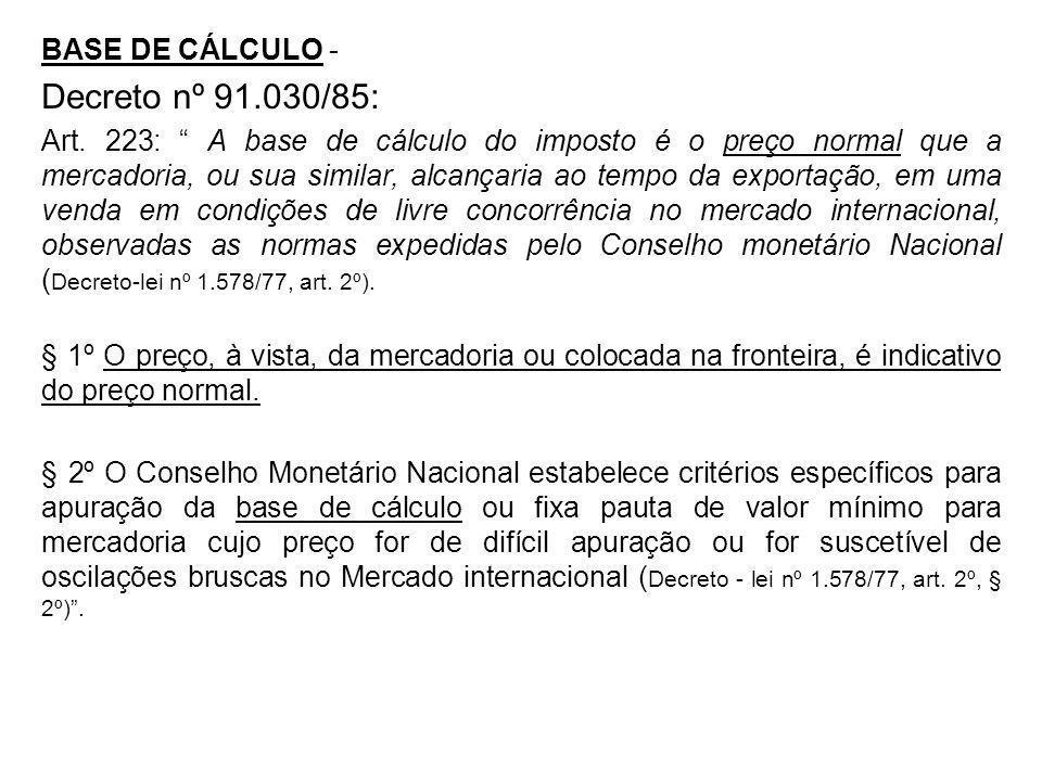 Decreto nº 91.030/85: BASE DE CÁLCULO -