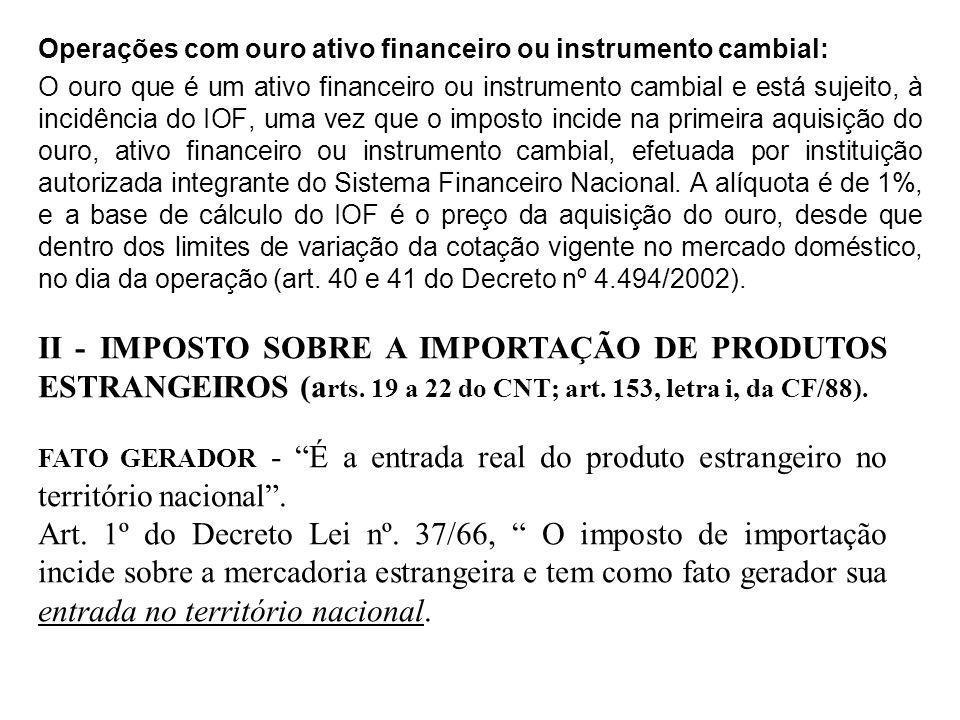Operações com ouro ativo financeiro ou instrumento cambial: