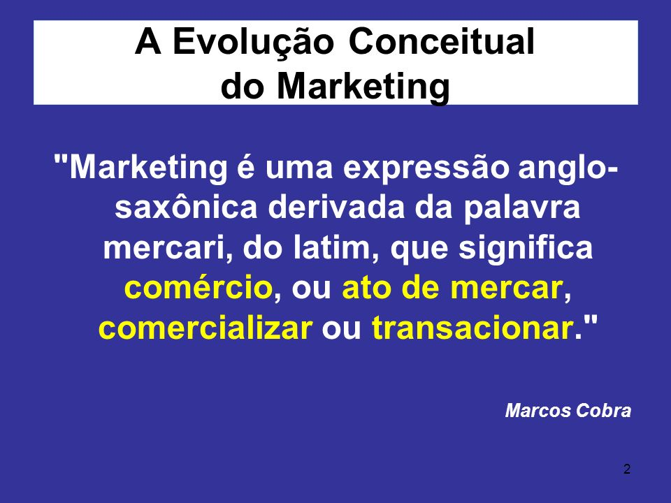 A Evolução Conceitual do Marketing