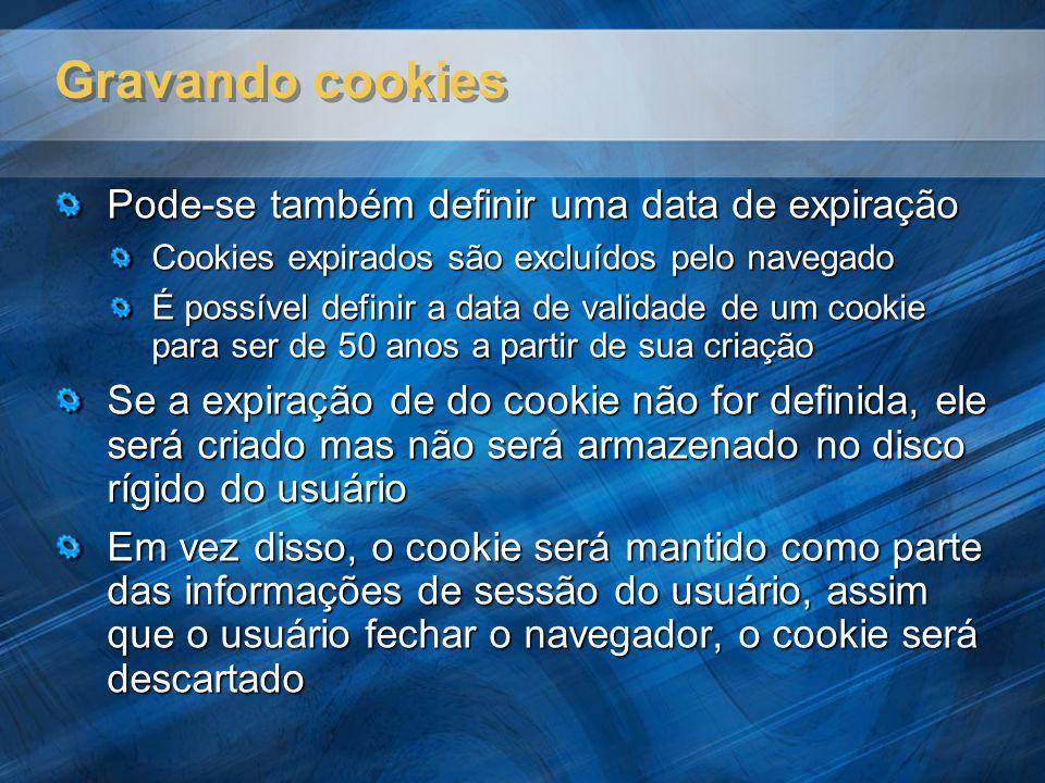 Gravando cookies Pode-se também definir uma data de expiração