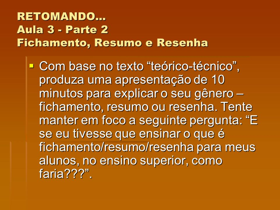RETOMANDO... Aula 3 - Parte 2 Fichamento, Resumo e Resenha