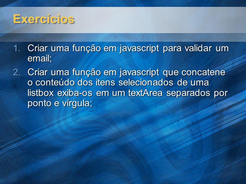 Exercícios Criar uma função em javascript para validar um email;