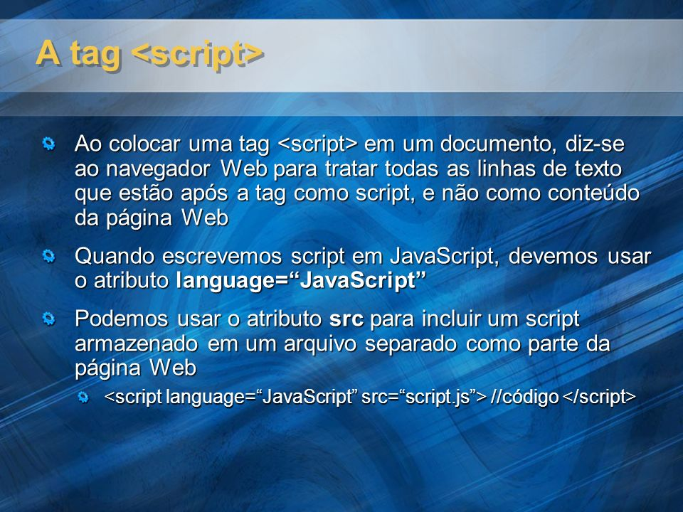 A tag <script>