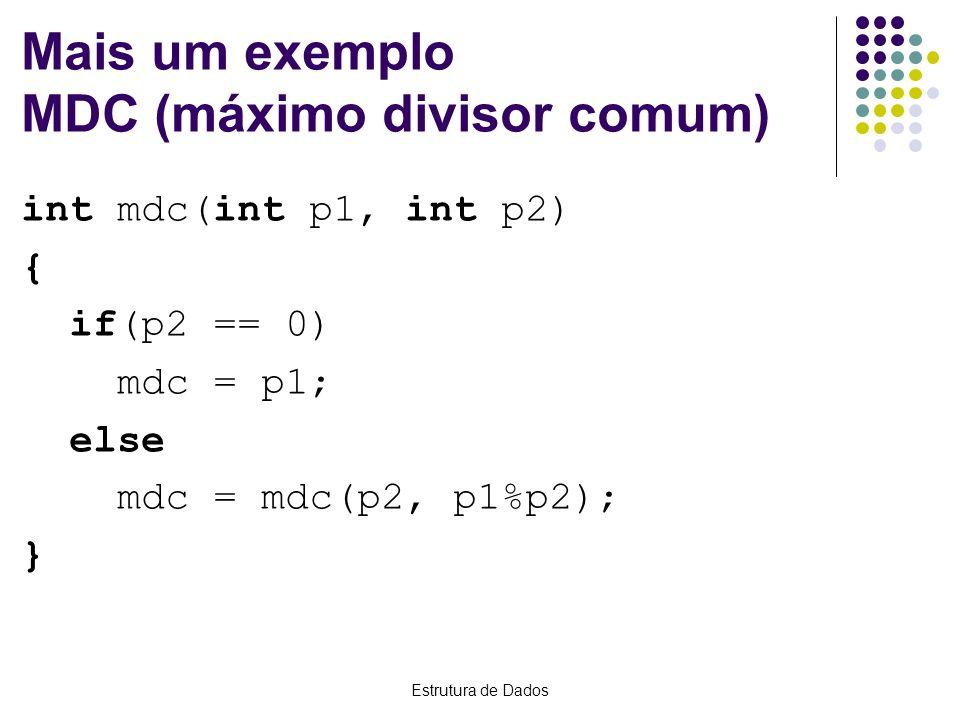 Mais um exemplo MDC (máximo divisor comum)