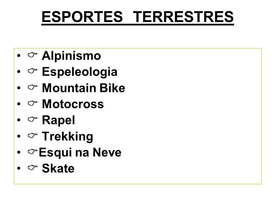 ESPORTES TERRESTRES  Alpinismo  Espeleologia  Mountain Bike