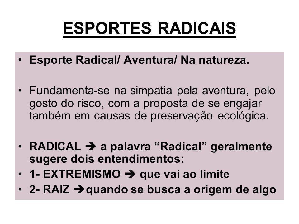 ESPORTES RADICAIS Esporte Radical/ Aventura/ Na natureza.