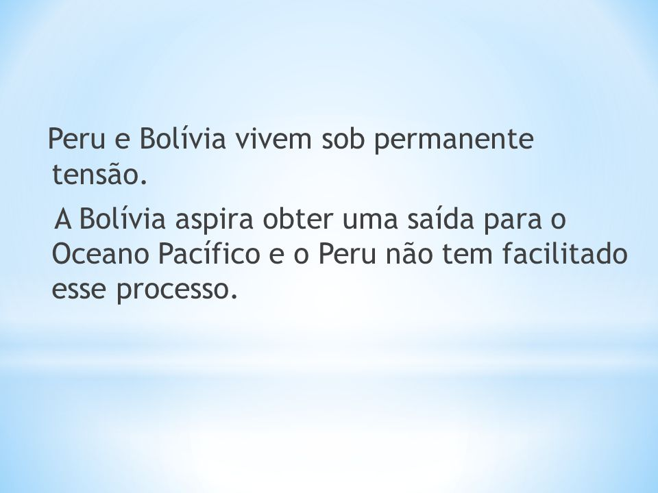 Peru e Bolívia vivem sob permanente tensão.