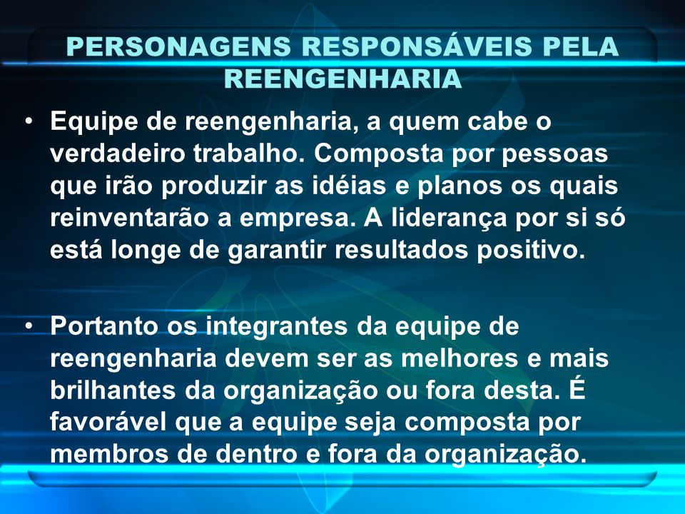 PERSONAGENS RESPONSÁVEIS PELA REENGENHARIA