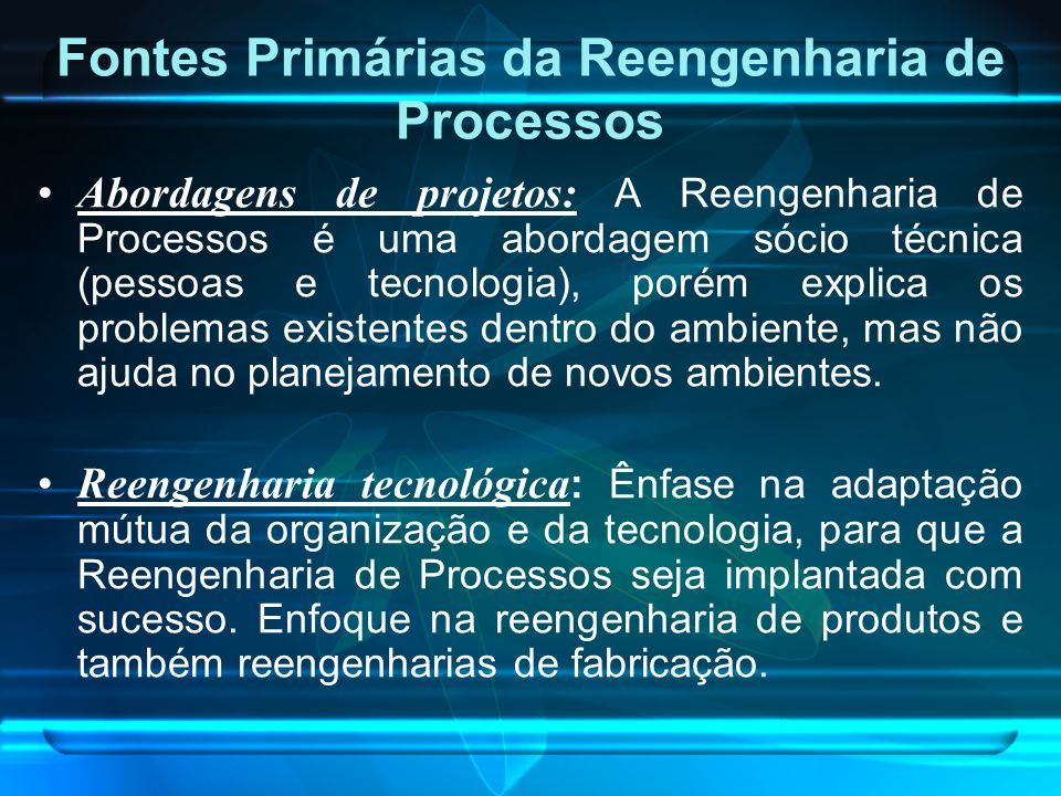 Fontes Primárias da Reengenharia de Processos