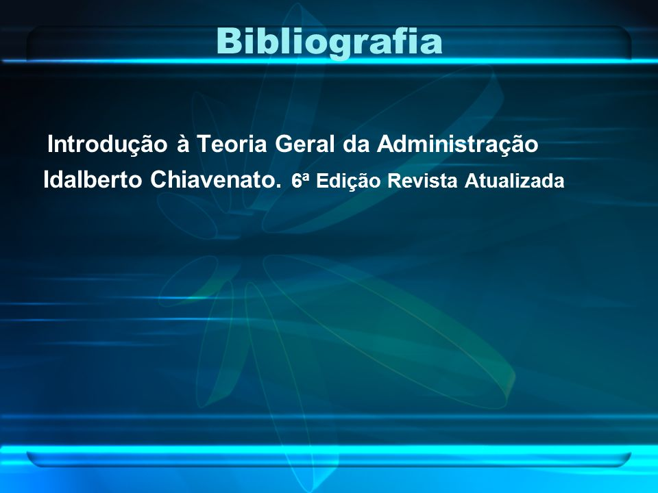 Bibliografia Introdução à Teoria Geral da Administração