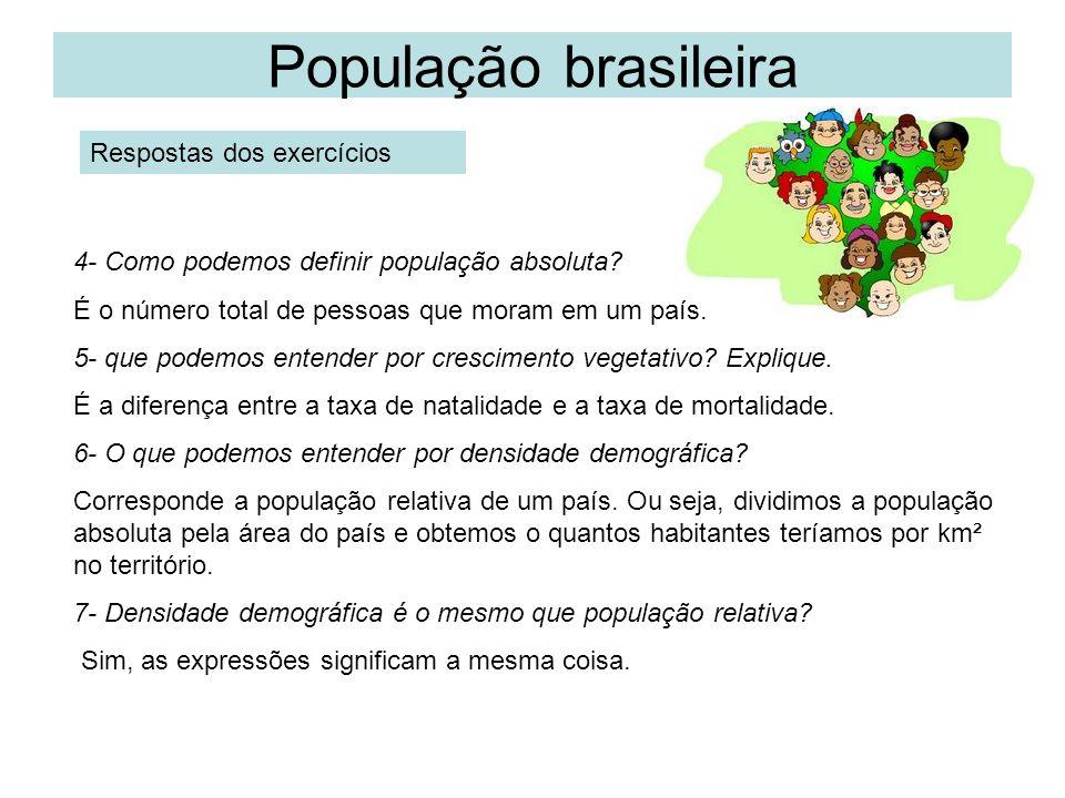População brasileira Respostas dos exercícios