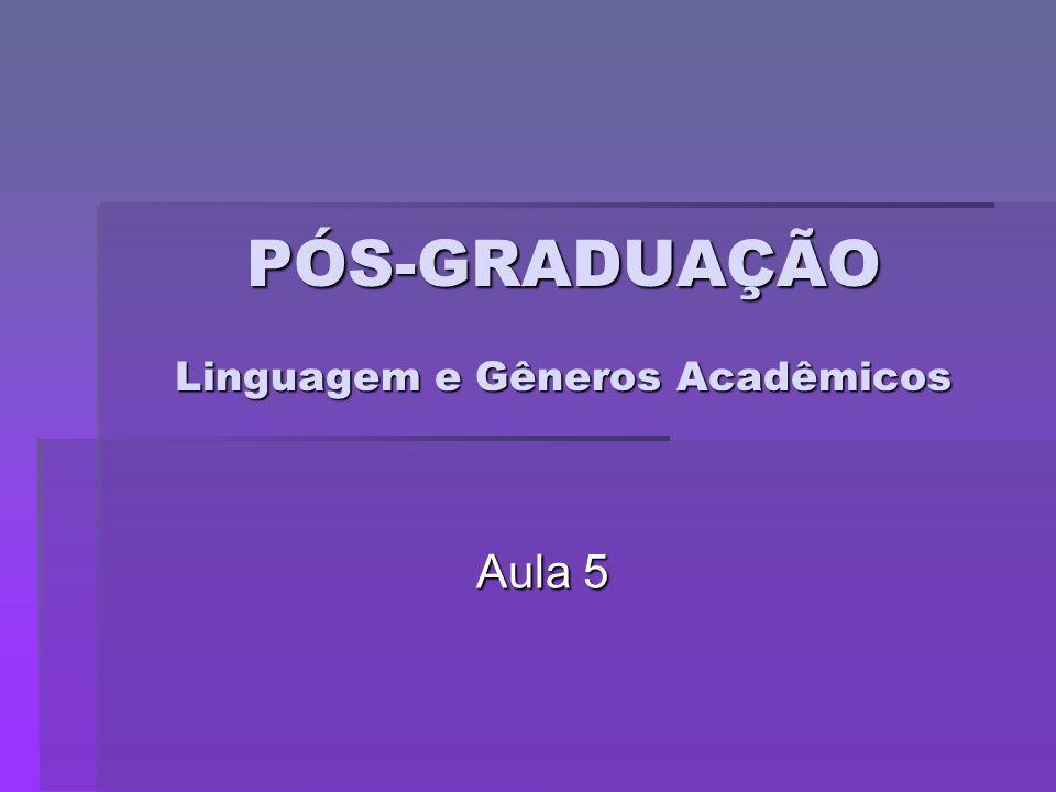 PÓS-GRADUAÇÃO Linguagem e Gêneros Acadêmicos