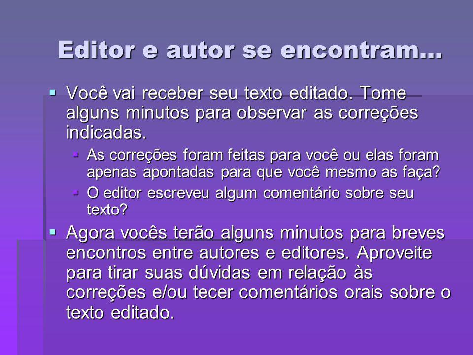 Editor e autor se encontram...