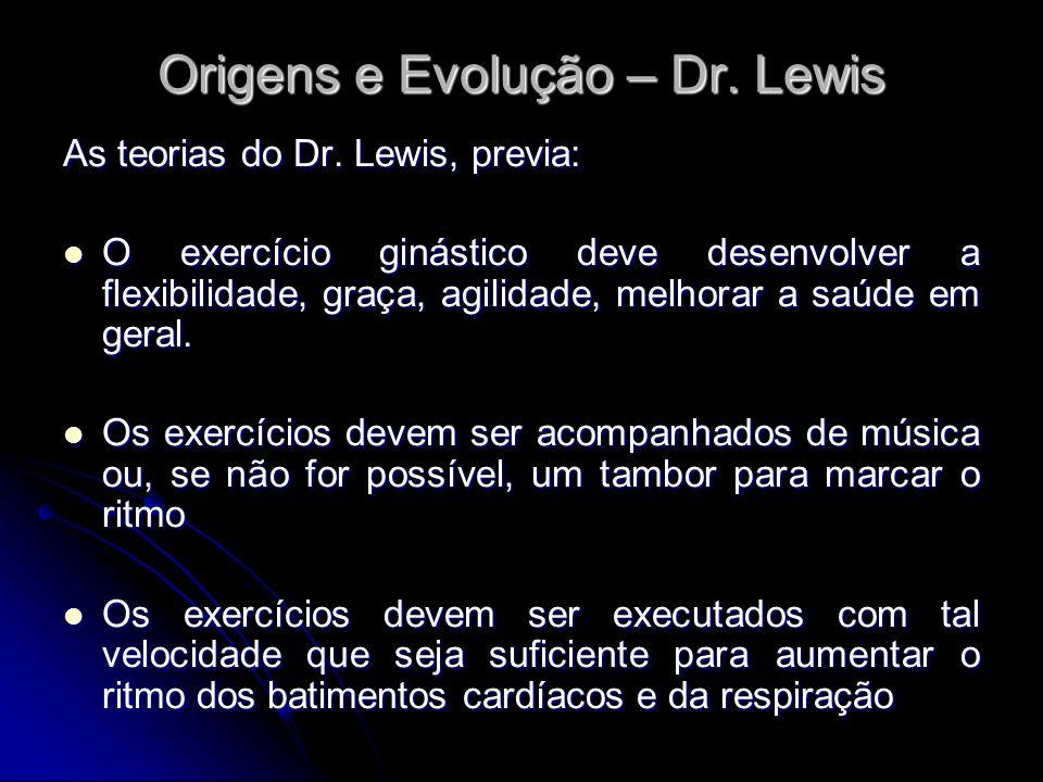 Origens e Evolução – Dr. Lewis
