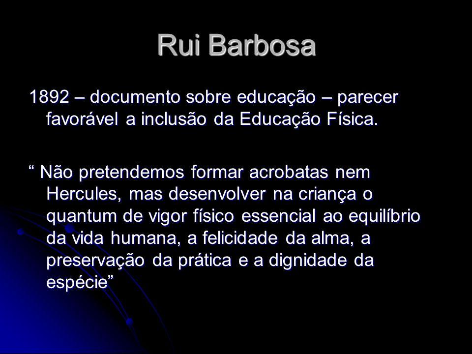 Rui Barbosa 1892 – documento sobre educação – parecer favorável a inclusão da Educação Física.