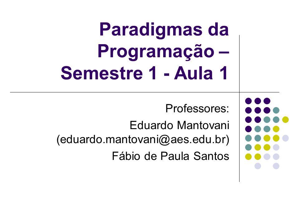 Paradigmas da Programação – Semestre 1 - Aula 1
