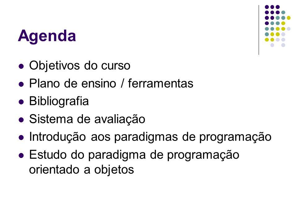 Agenda Objetivos do curso Plano de ensino / ferramentas Bibliografia