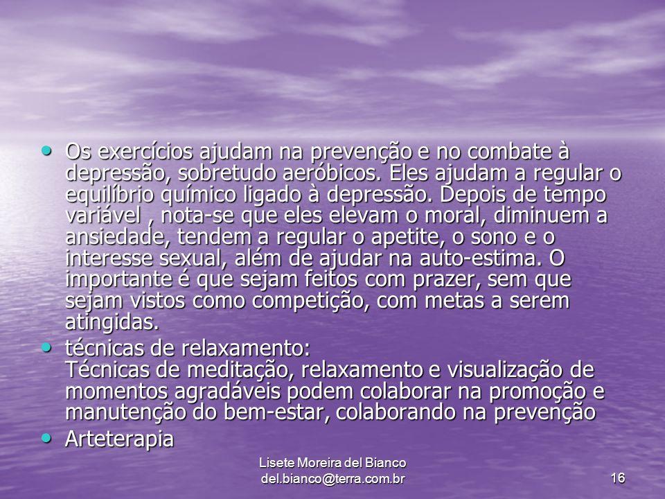 Lisete Moreira del Bianco del.bianco@terra.com.br