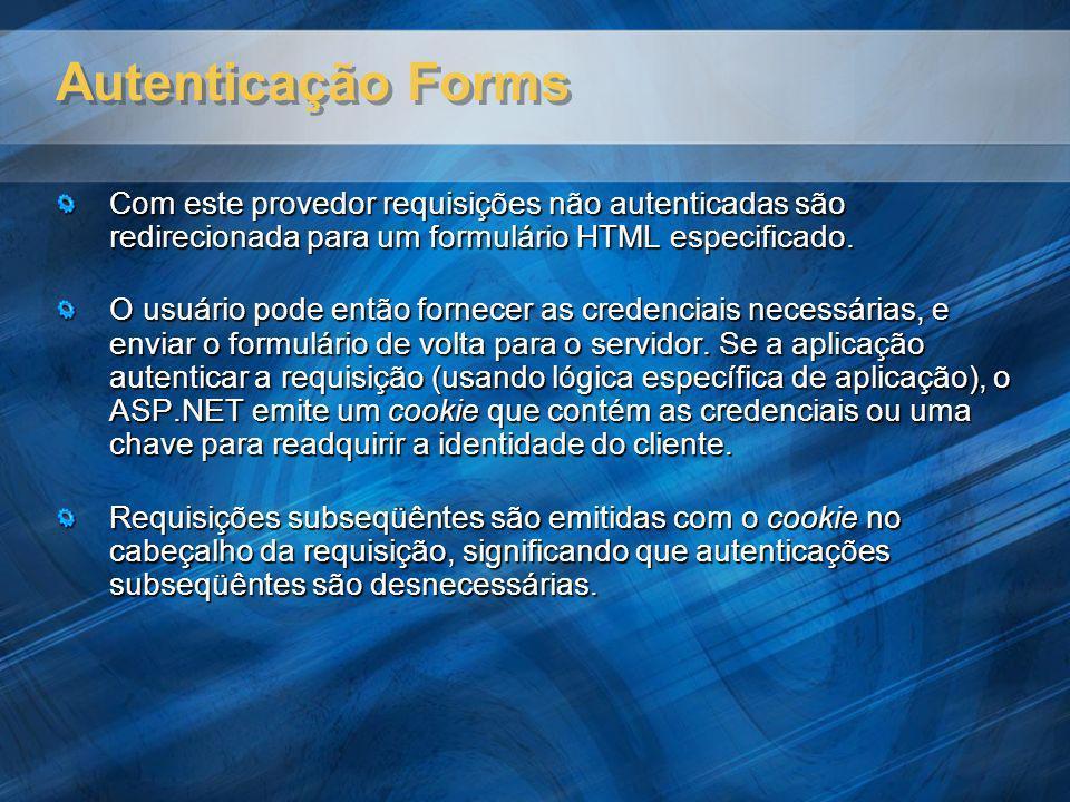 Autenticação Forms Com este provedor requisições não autenticadas são redirecionada para um formulário HTML especificado.