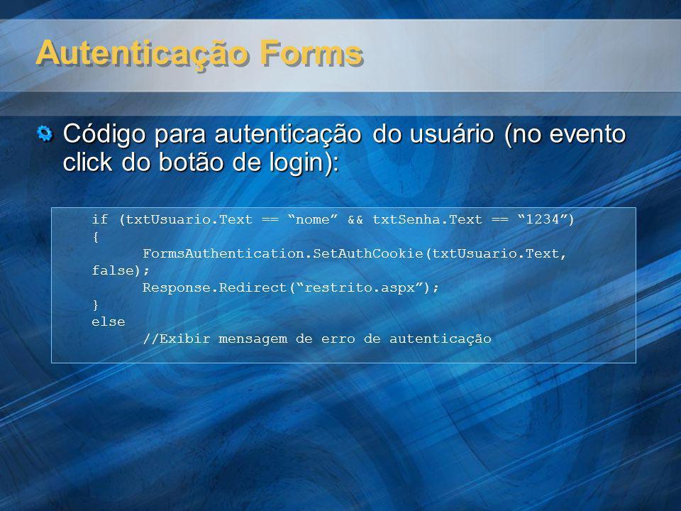 Autenticação Forms Código para autenticação do usuário (no evento click do botão de login):
