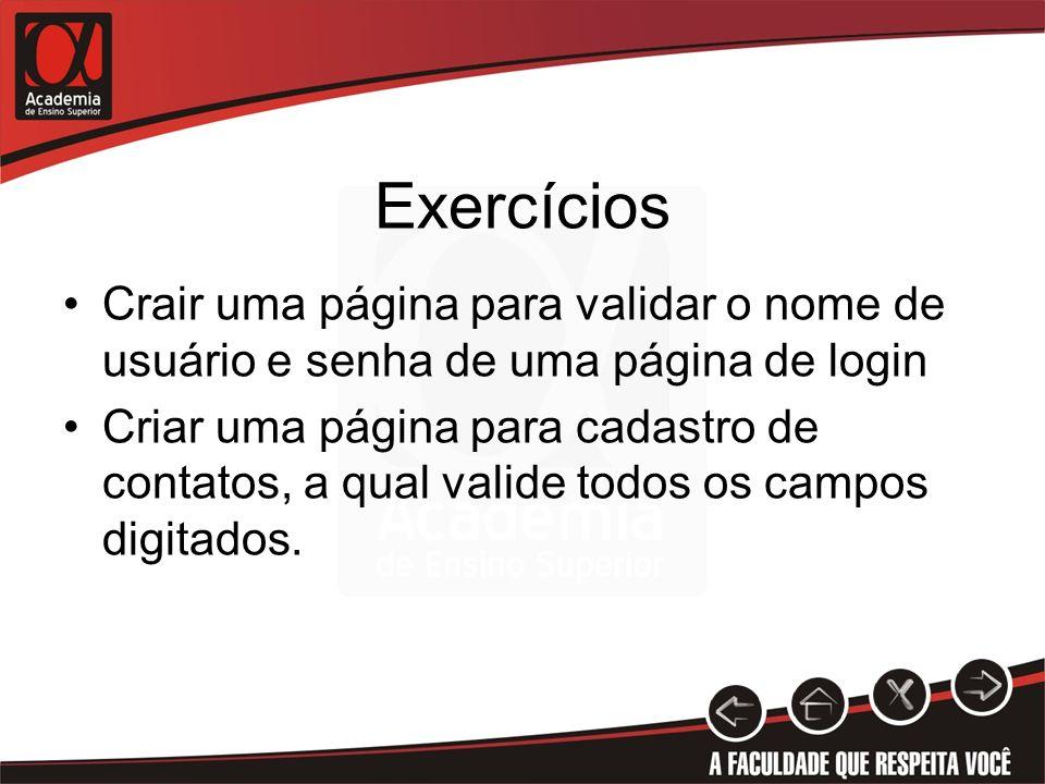 Exercícios Crair uma página para validar o nome de usuário e senha de uma página de login.