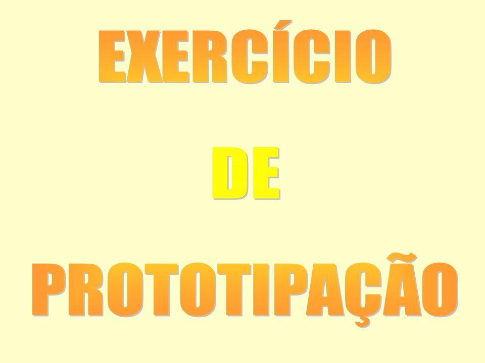 EXERCÍCIO DE PROTOTIPAÇÃO