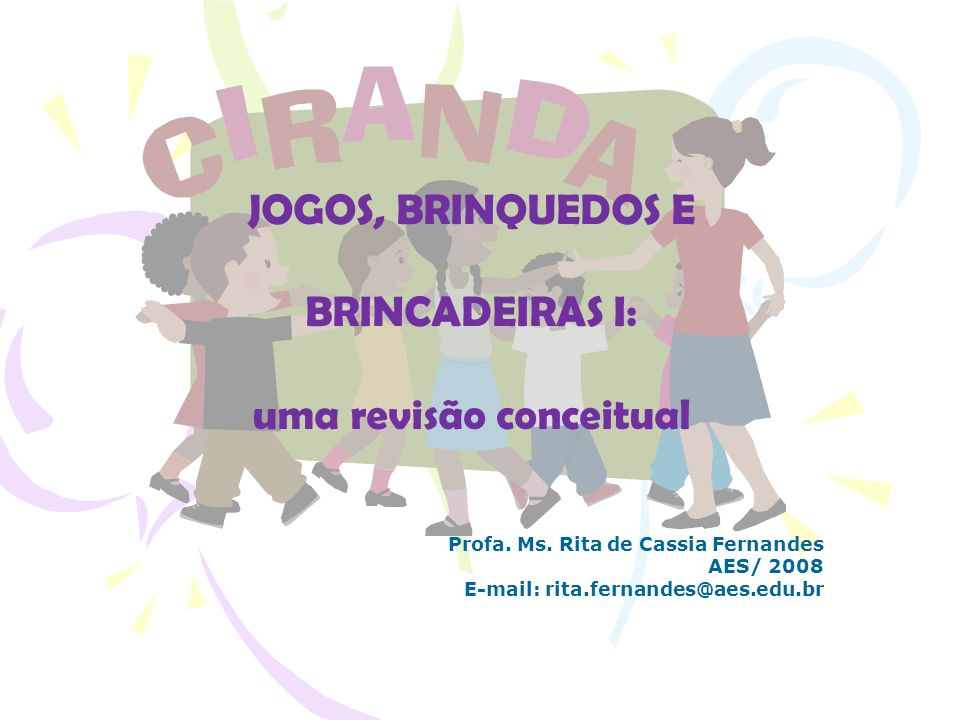 JOGOS, BRINQUEDOS E BRINCADEIRAS I: uma revisão conceitual