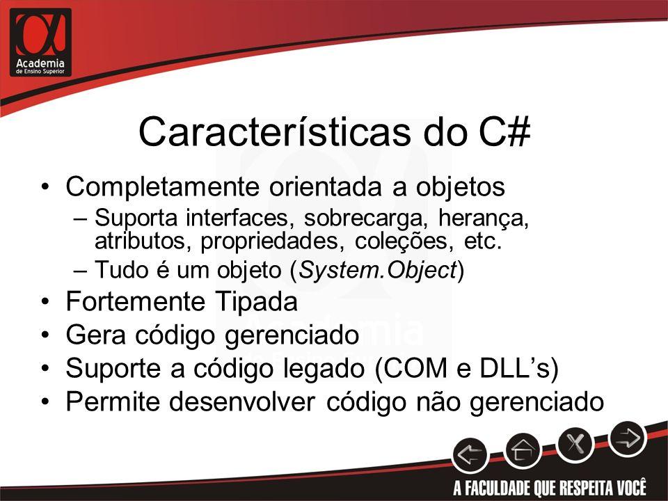 Características do C# Completamente orientada a objetos