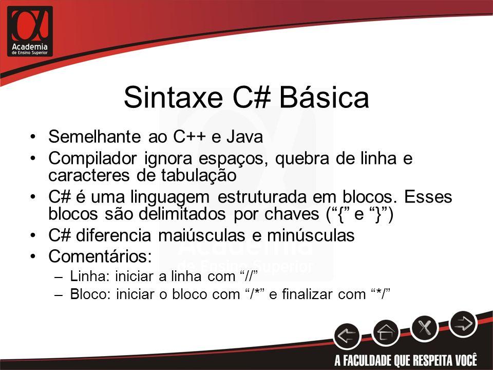 Sintaxe C# Básica Semelhante ao C++ e Java