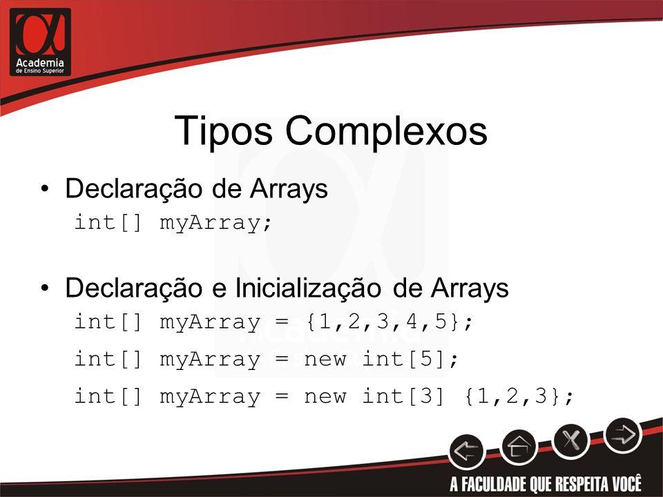 Tipos Complexos Declaração de Arrays