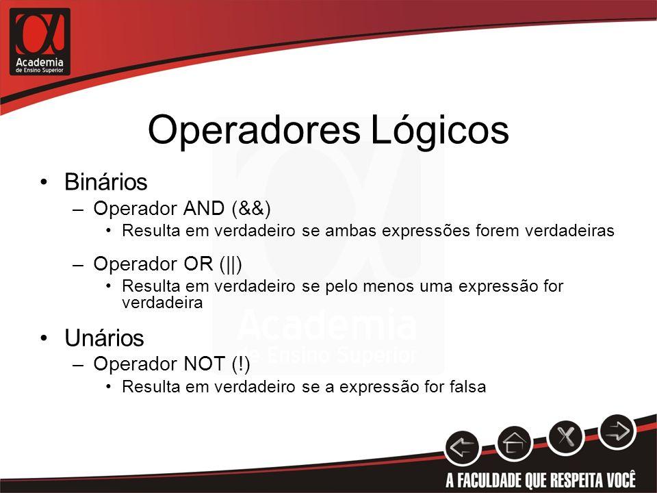 Operadores Lógicos Binários Unários Operador AND (&&) Operador OR (||)