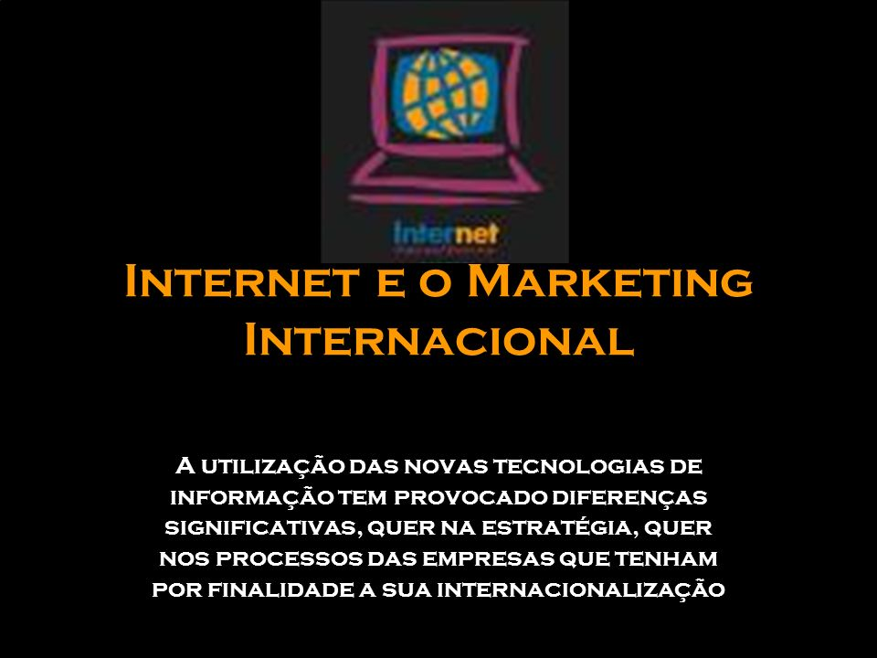 Internet e o Marketing Internacional