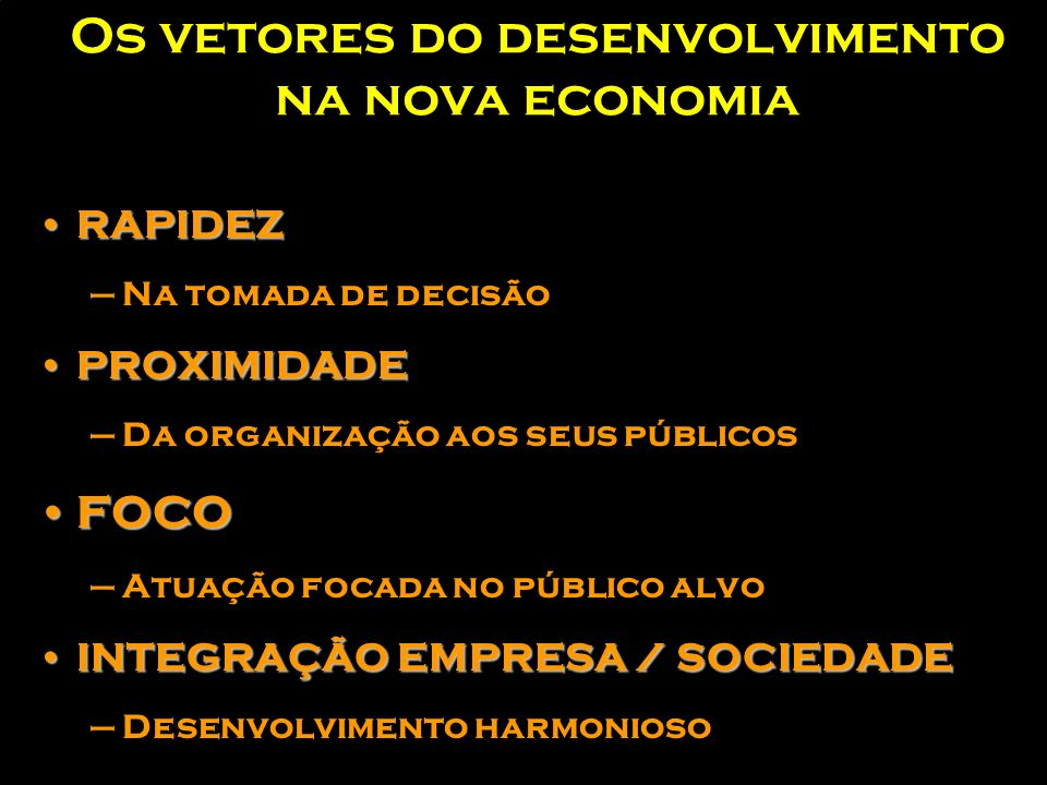 Os vetores do desenvolvimento na nova economia