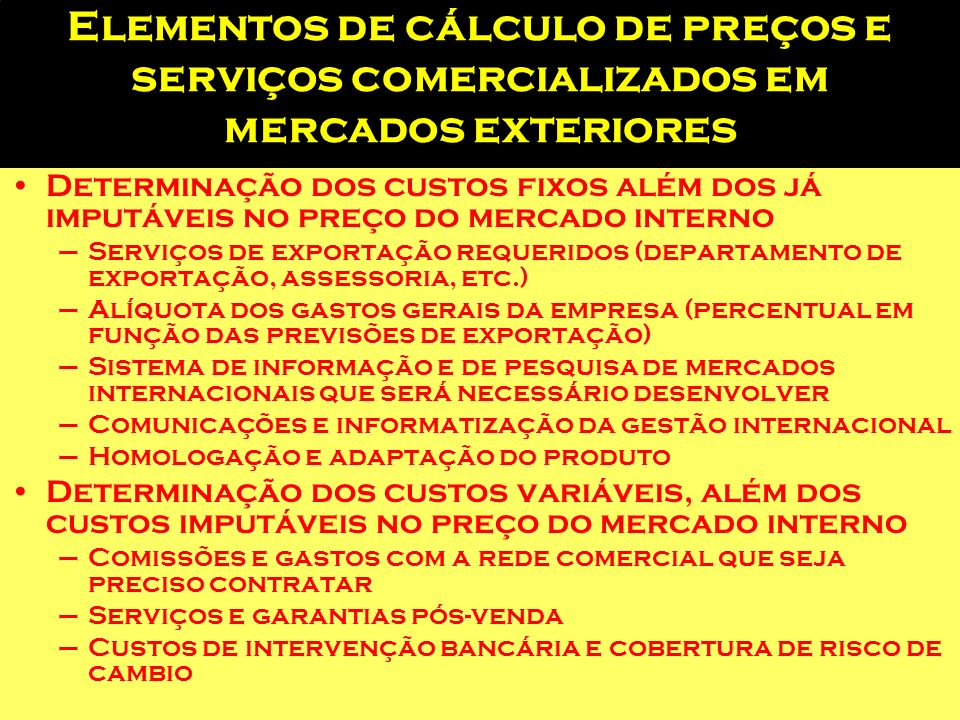 Elementos de cálculo de preços e serviços comercializados em mercados exteriores