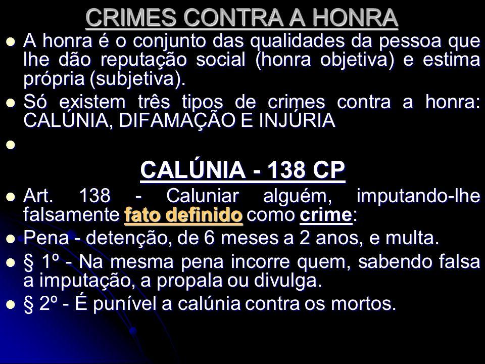 CRIMES CONTRA A HONRA CALÚNIA - 138 CP