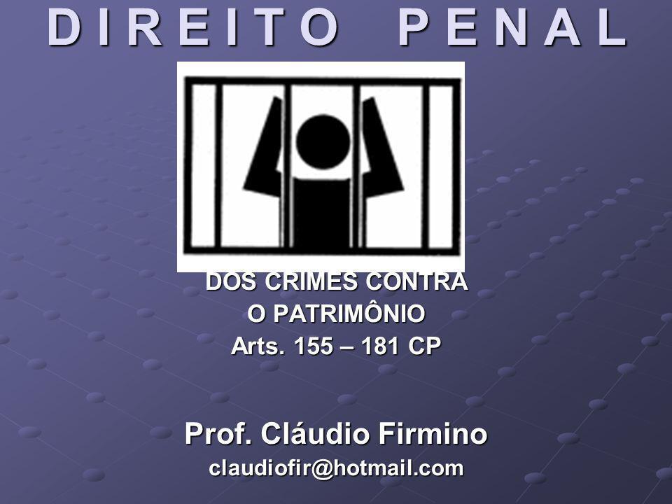 D I R E I T O P E N A L Prof. Cláudio Firmino DOS CRIMES CONTRA
